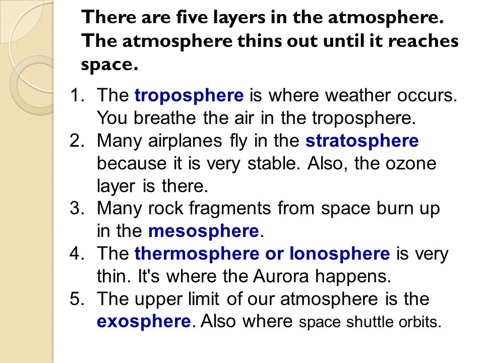 There are five layers in the atmosphere