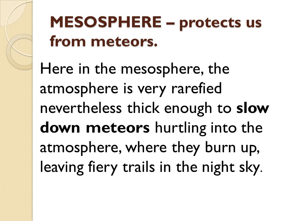 MESOSPHERE – protects us from meteors.