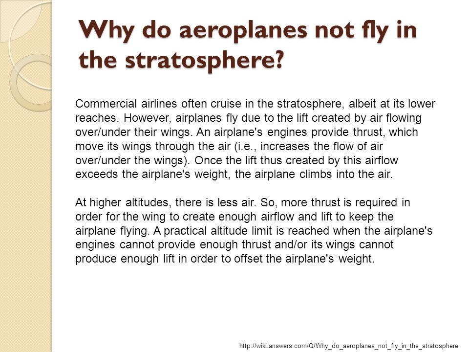 Why do aeroplanes not fly in the stratosphere