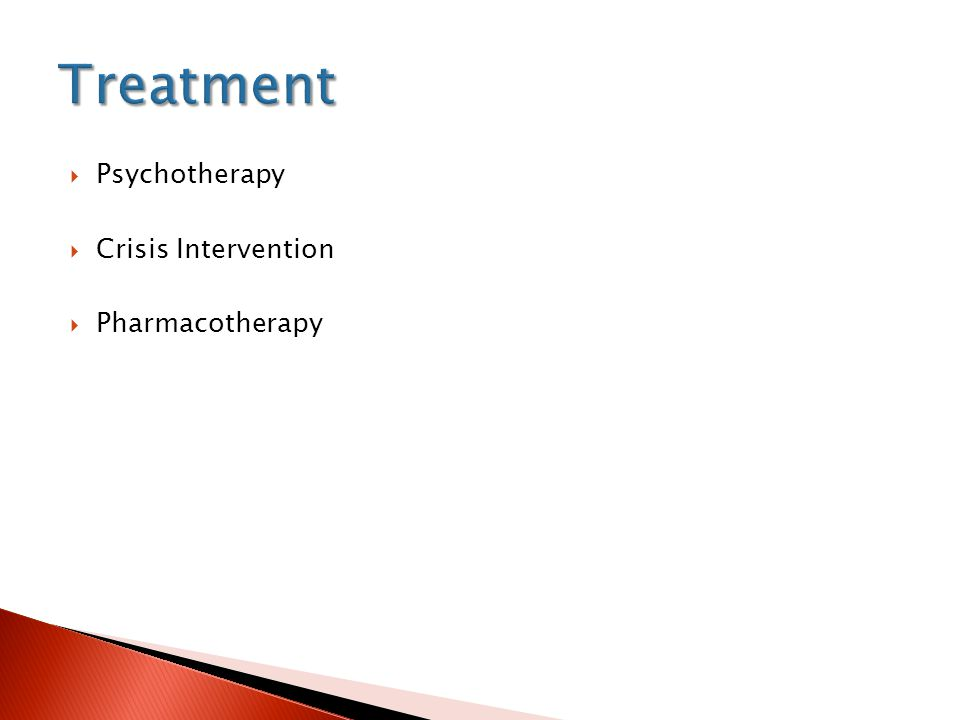 Treatment Psychotherapy Crisis Intervention Pharmacotherapy