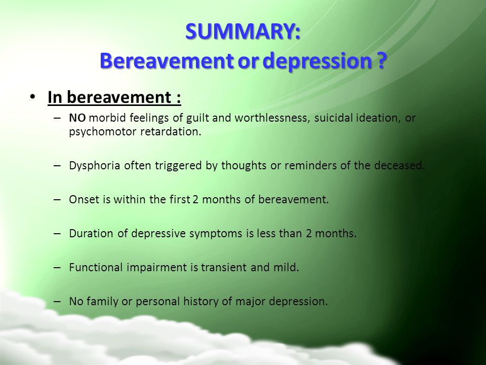 SUMMARY: Bereavement or depression