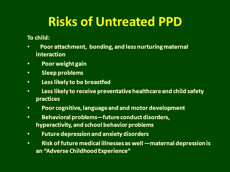 Risks of Untreated PPD To child: