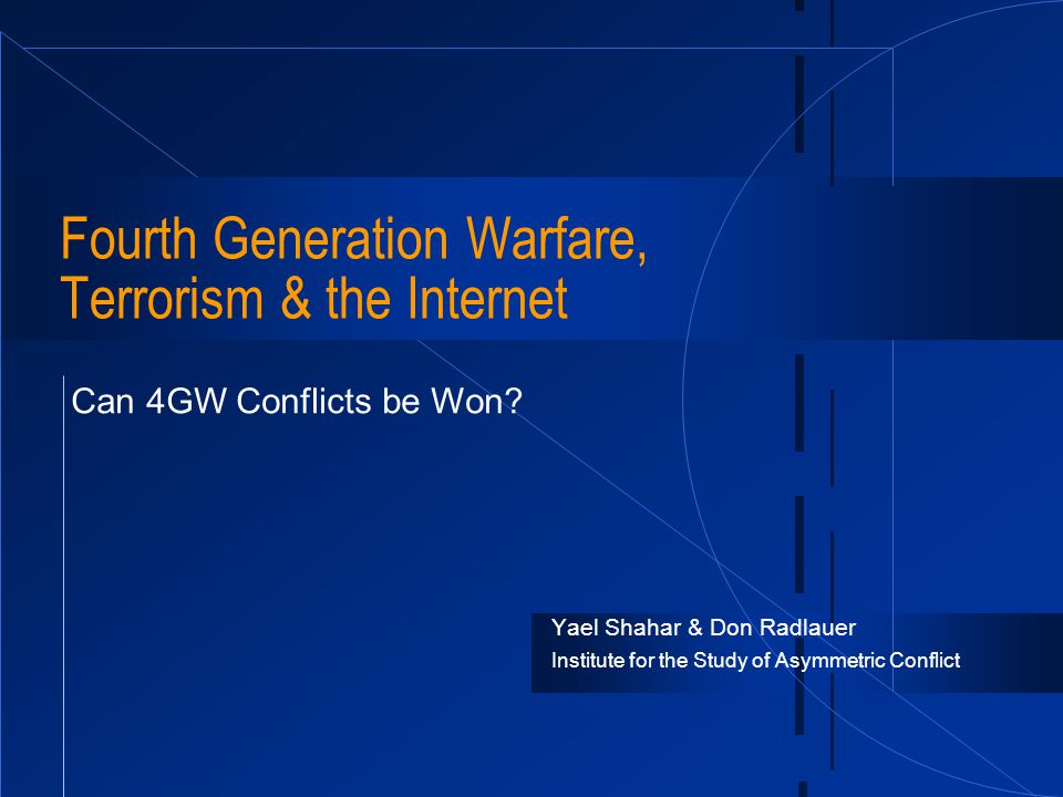 Fourth Generation Warfare, Terrorism & the Internet