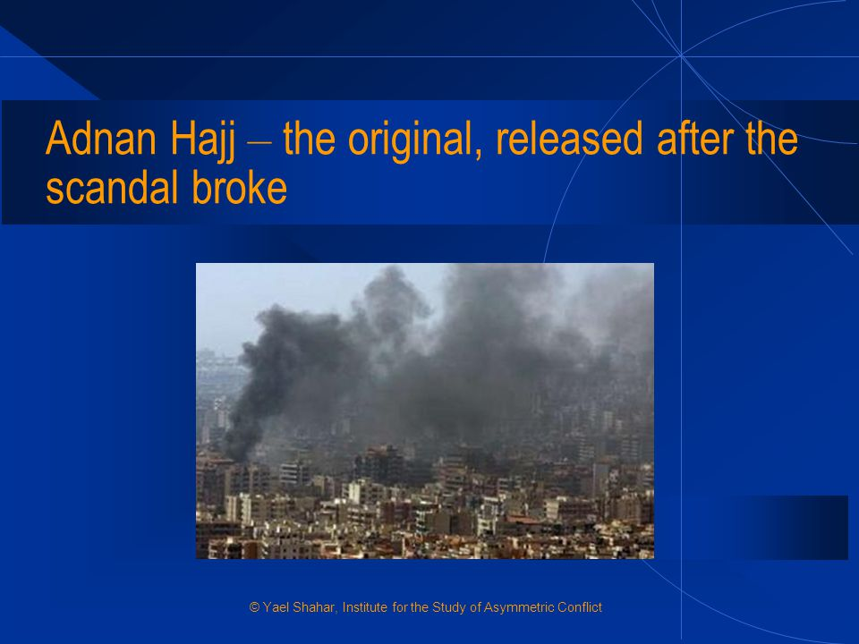 Adnan Hajj – the original, released after the scandal broke