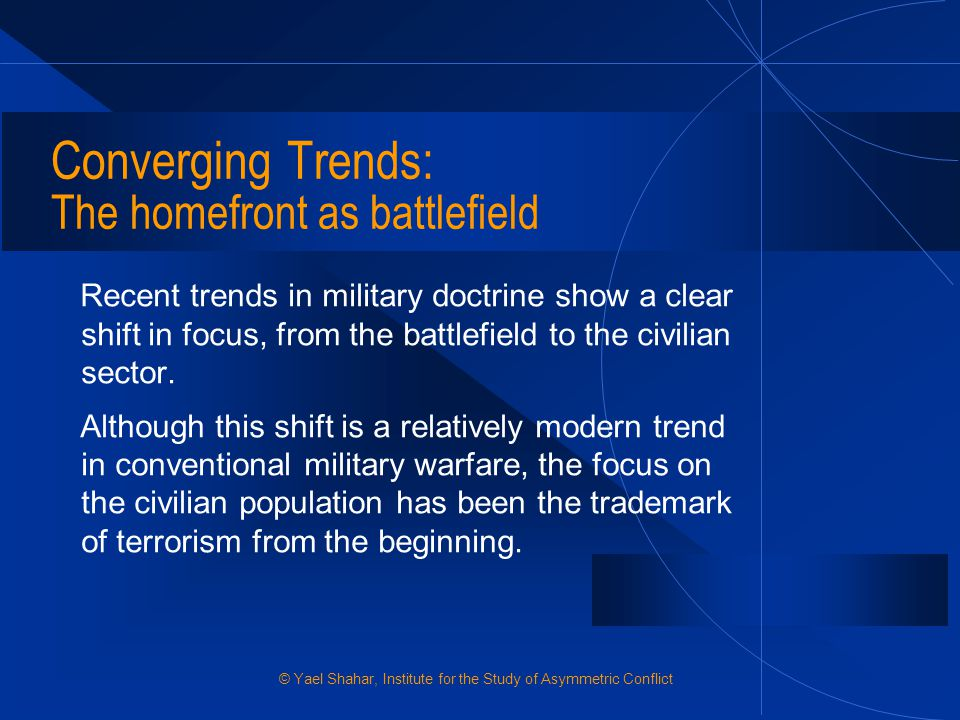 Converging Trends: The homefront as battlefield