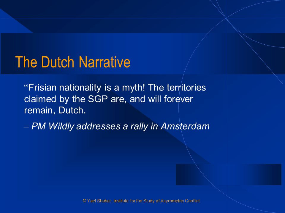 The Dutch Narrative Frisian nationality is a myth! The territories claimed by the SGP are, and will forever remain, Dutch.