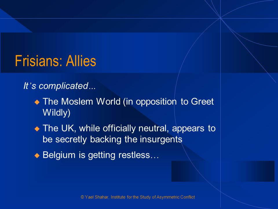 Frisians: Allies It's complicated…