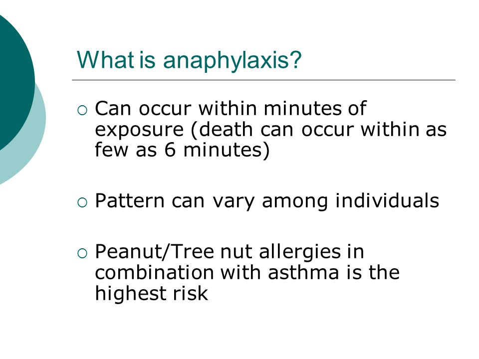 What is anaphylaxis Can occur within minutes of exposure (death can occur within as few as 6 minutes)