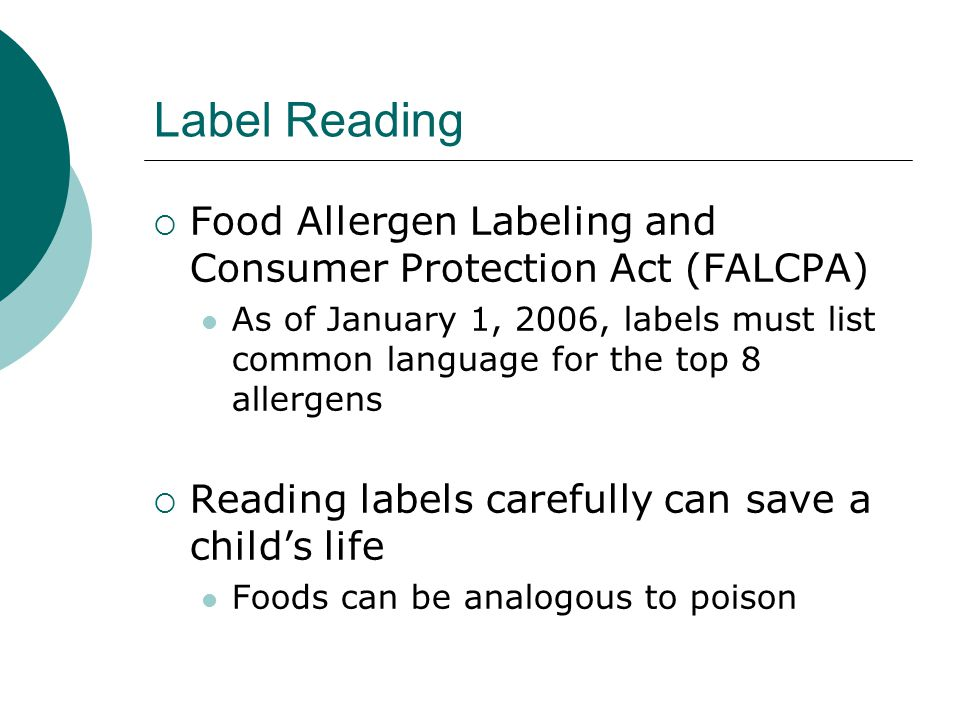 Label Reading Food Allergen Labeling and Consumer Protection Act (FALCPA)