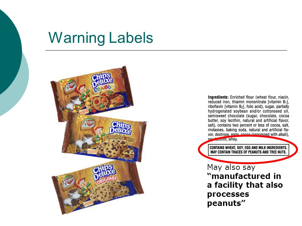 Warning Labels May also say manufactured in a facility that also processes peanuts