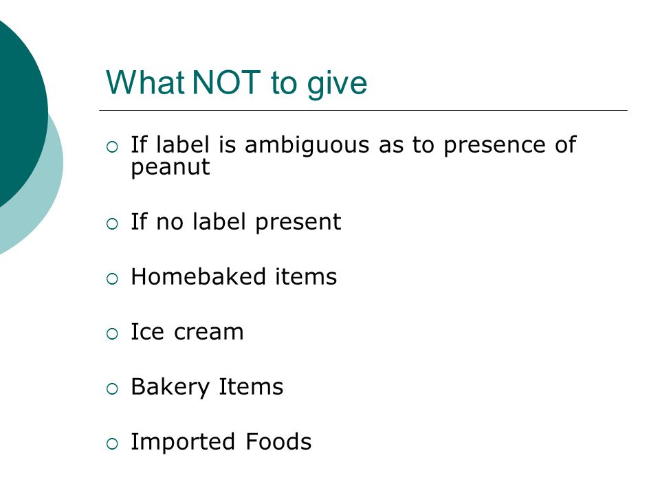 What NOT to give If label is ambiguous as to presence of peanut