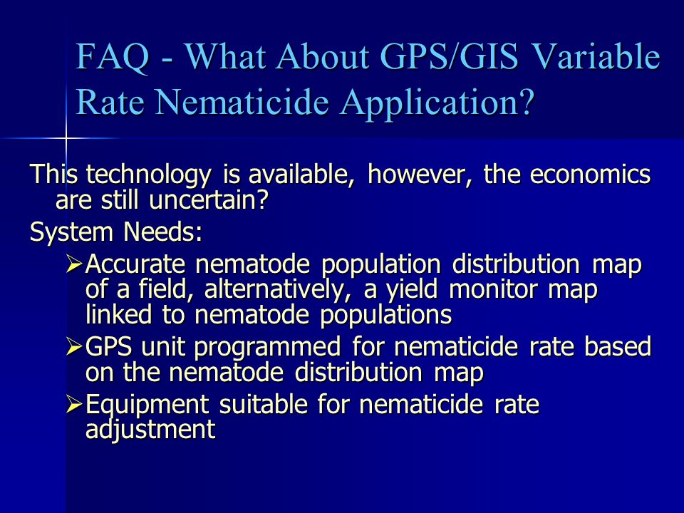FAQ - What About GPS/GIS Variable Rate Nematicide Application