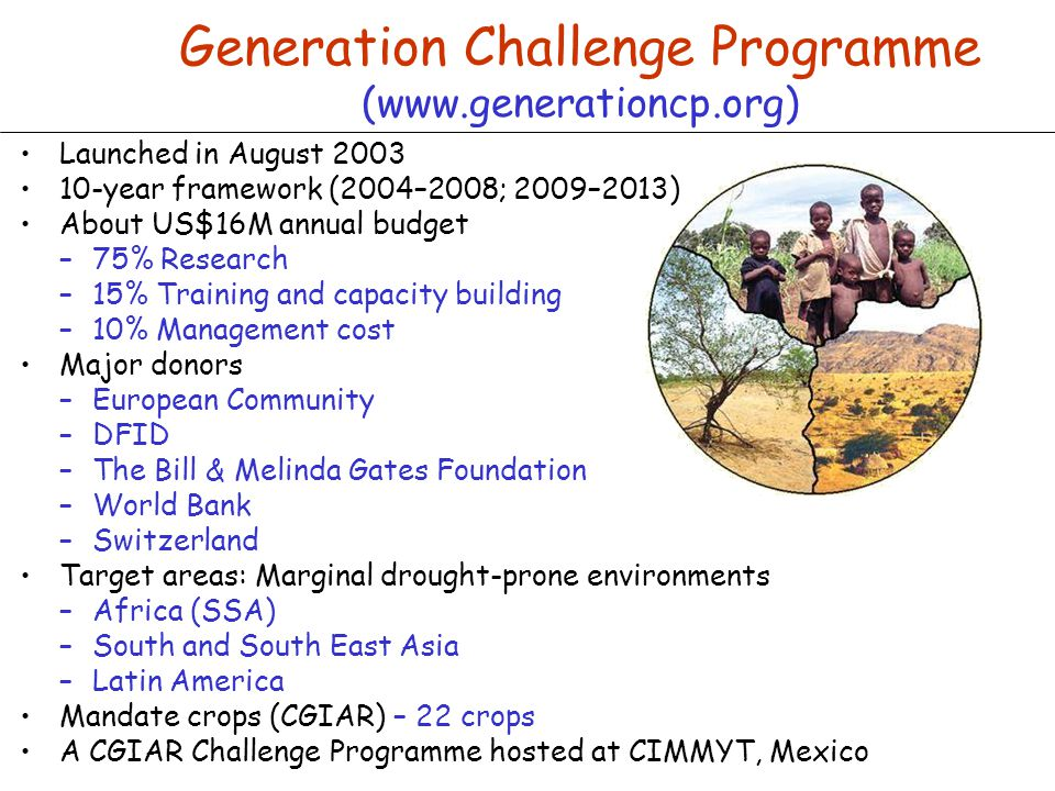 Generation Challenge Programme (www.generationcp.org)