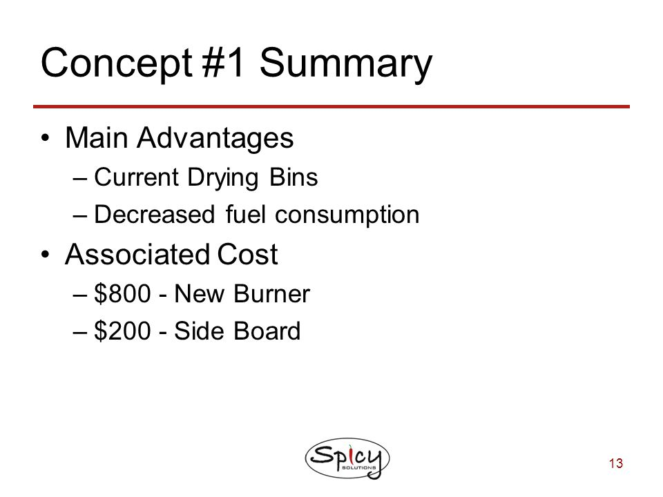 Concept #1 Summary Main Advantages Associated Cost Current Drying Bins