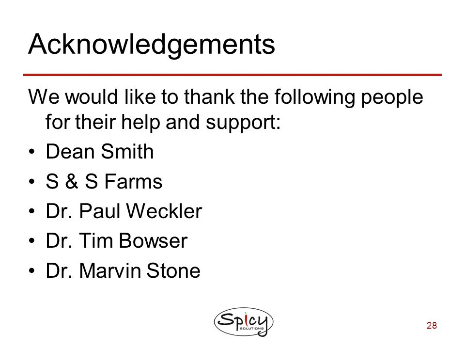 Acknowledgements We would like to thank the following people for their help and support: Dean Smith.