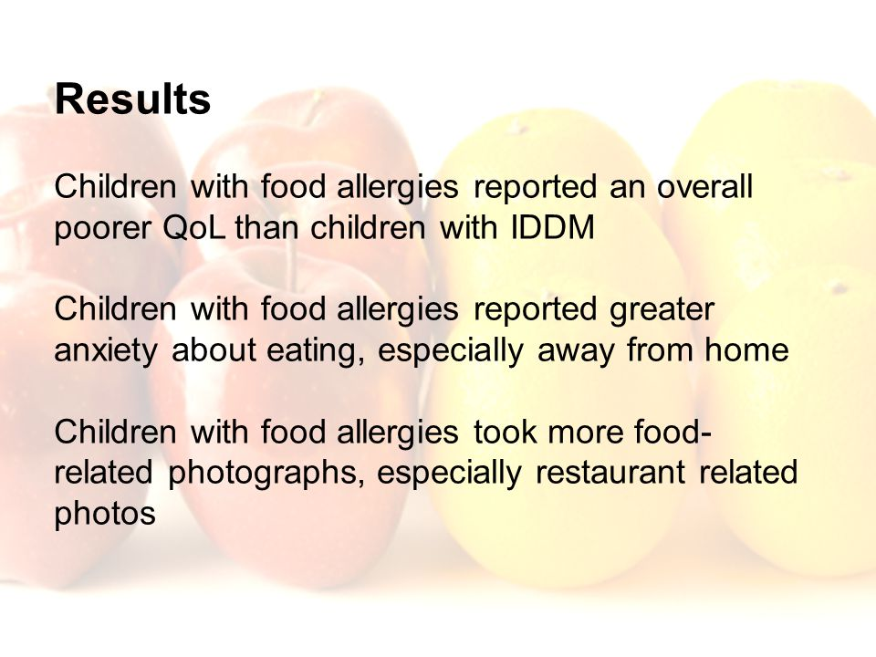 Results Children with food allergies reported an overall poorer QoL than children with IDDM.