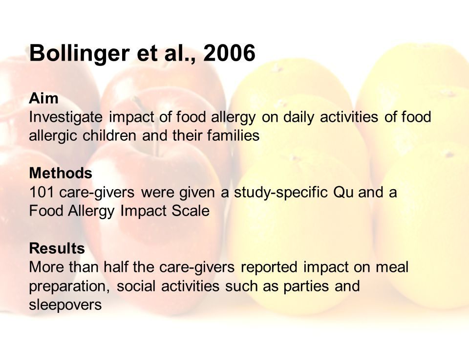 Bollinger et al., 2006 Aim. Investigate impact of food allergy on daily activities of food allergic children and their families.