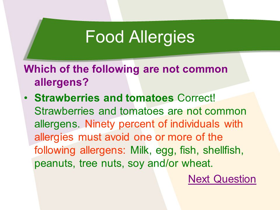 Food Allergies Which of the following are not common allergens