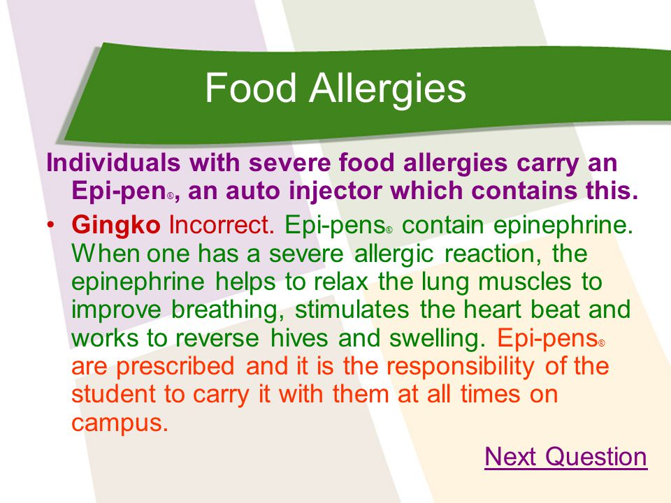 Food Allergies Individuals with severe food allergies carry an Epi-pen®, an auto injector which contains this.