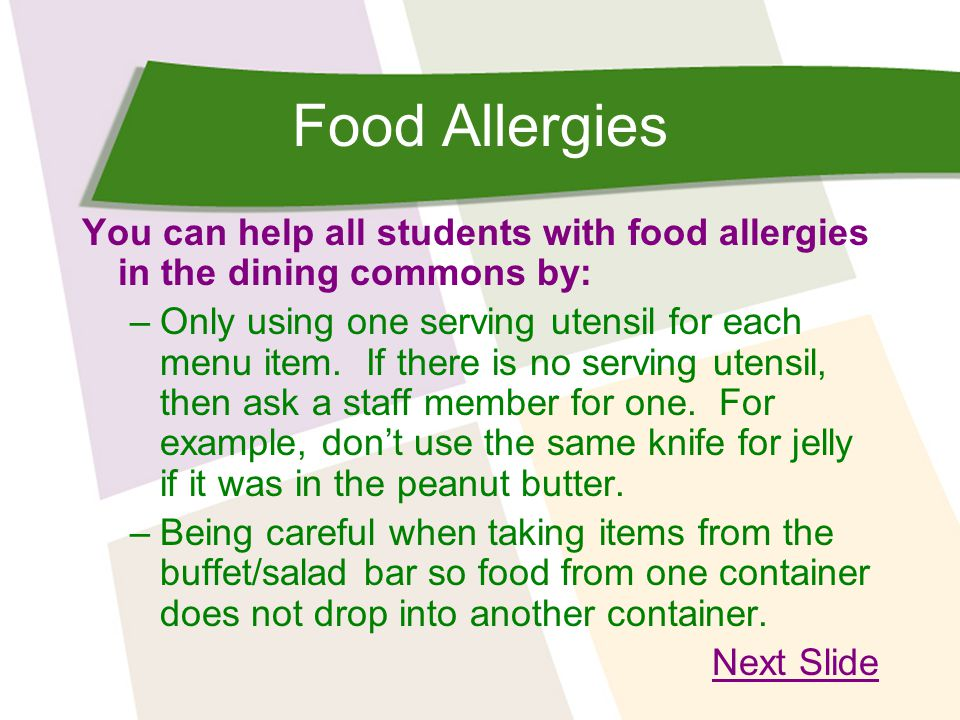 Food Allergies You can help all students with food allergies in the dining commons by: