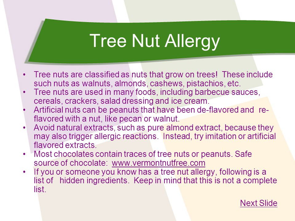 Tree Nut Allergy Tree nuts are classified as nuts that grow on trees! These include such nuts as walnuts, almonds, cashews, pistachios, etc.