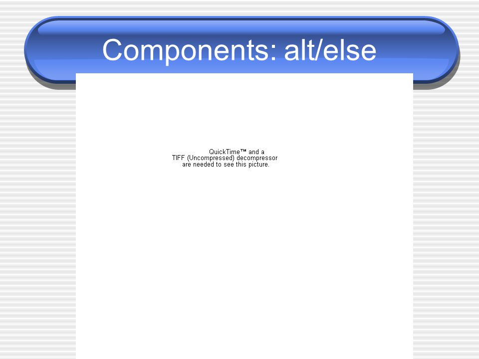 Components: alt/else