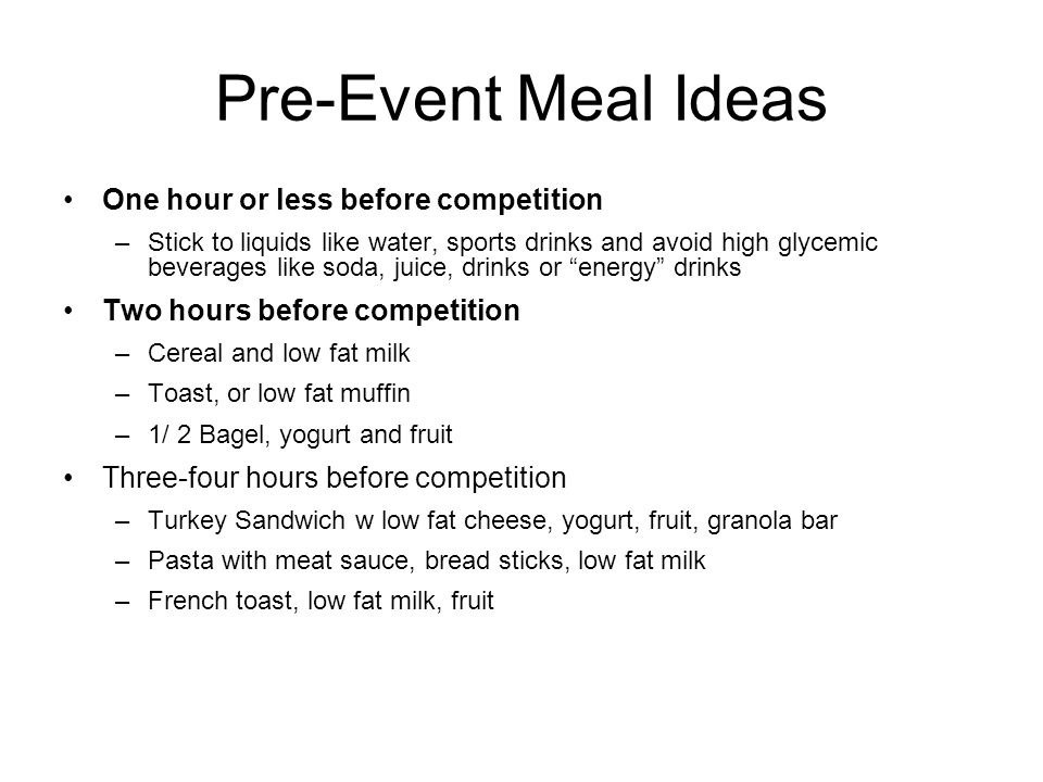 Pre-Event Meal Ideas One hour or less before competition