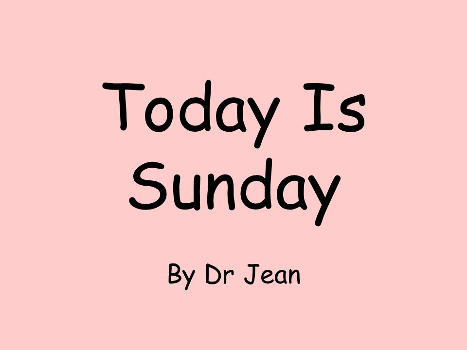 Today Is Sunday By Dr Jean
