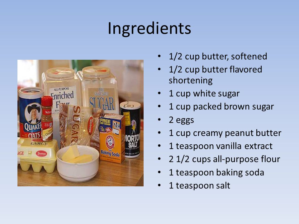 Ingredients 1/2 cup butter, softened