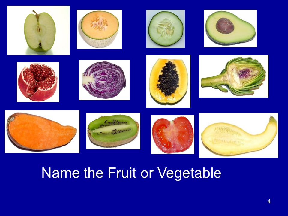 Name the Fruit or Vegetable
