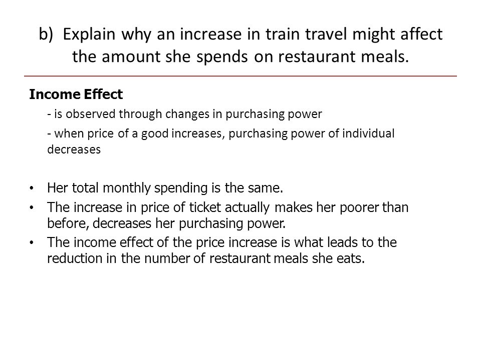 b) Explain why an increase in train travel might affect the amount she spends on restaurant meals.