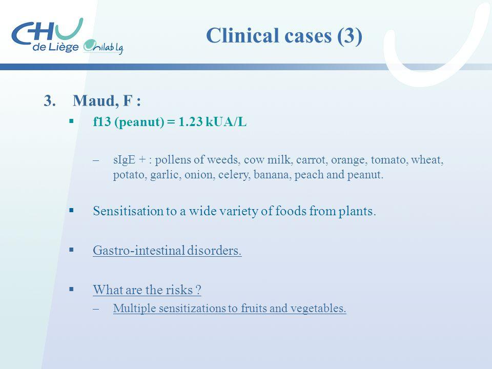 Clinical cases (3) Maud, F : f13 (peanut) = 1.23 kUA/L