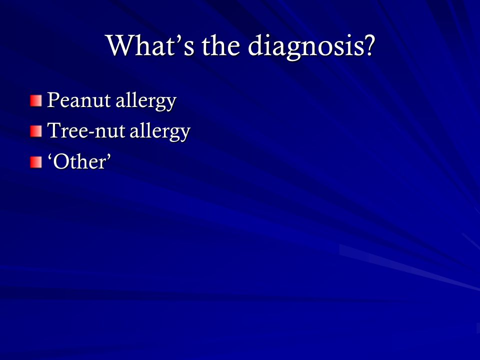 What's the diagnosis Peanut allergy Tree-nut allergy 'Other'