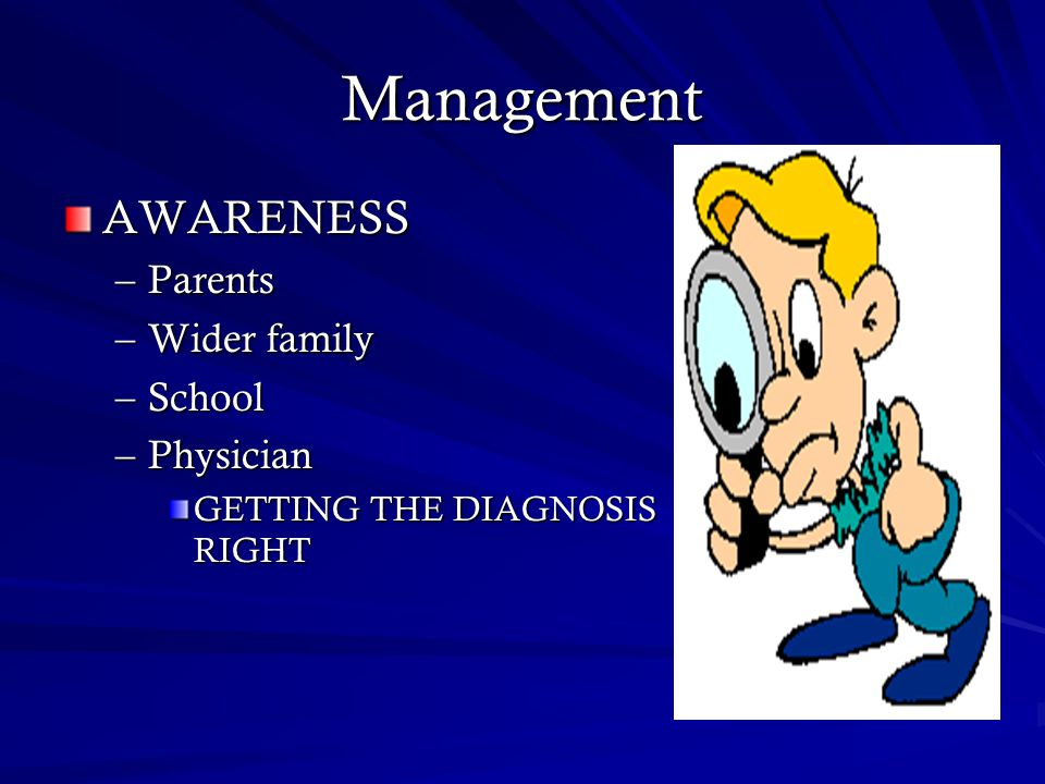Management AWARENESS Parents Wider family School Physician