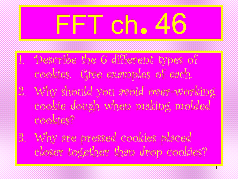 FFT ch. 46 Describe the 6 different types of cookies. Give examples of each.