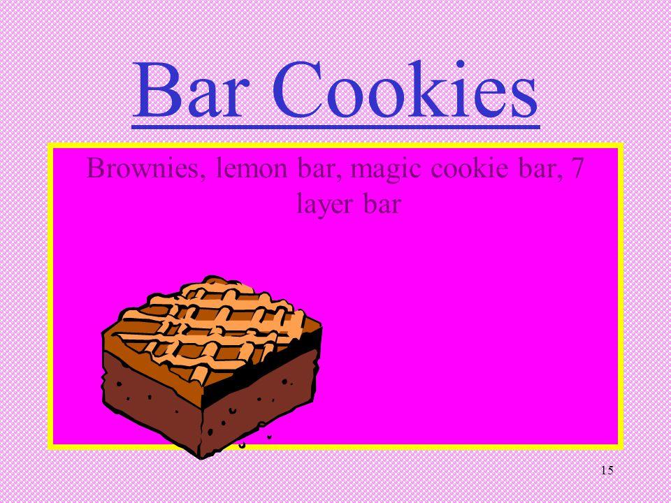 Brownies, lemon bar, magic cookie bar, 7 layer bar