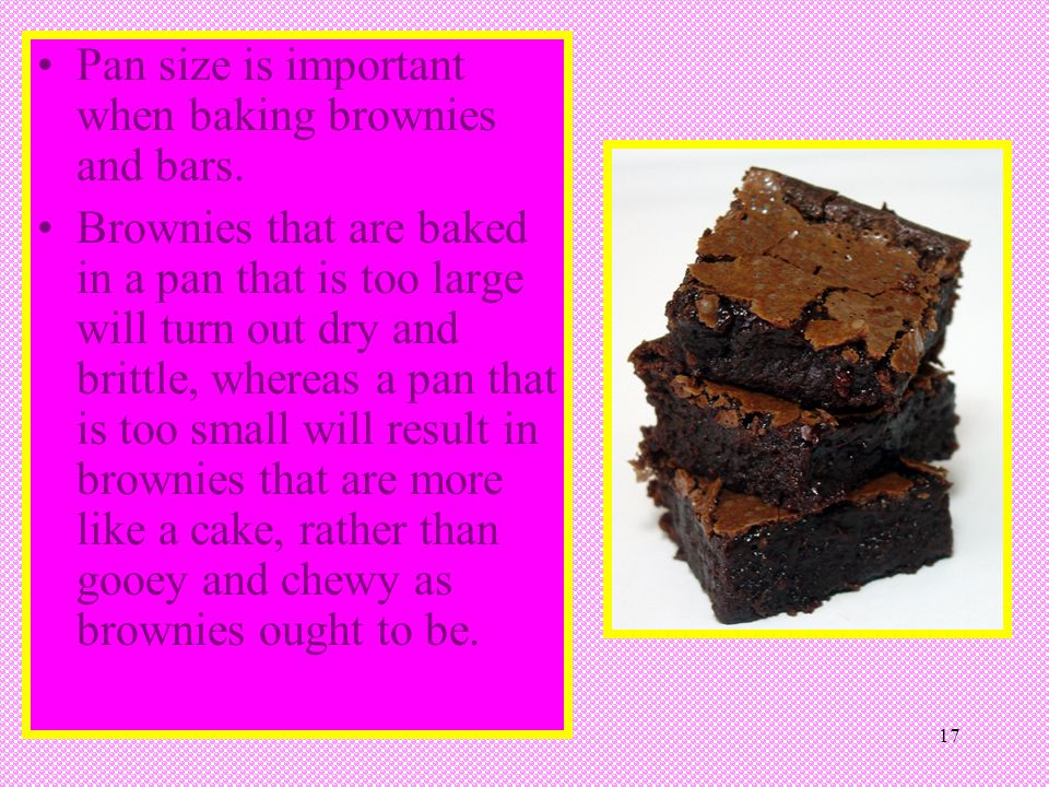 Pan size is important when baking brownies and bars.
