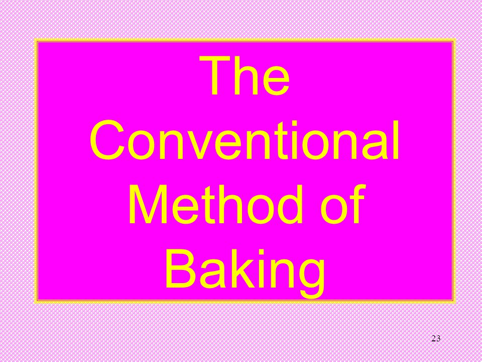 The Conventional Method of Baking