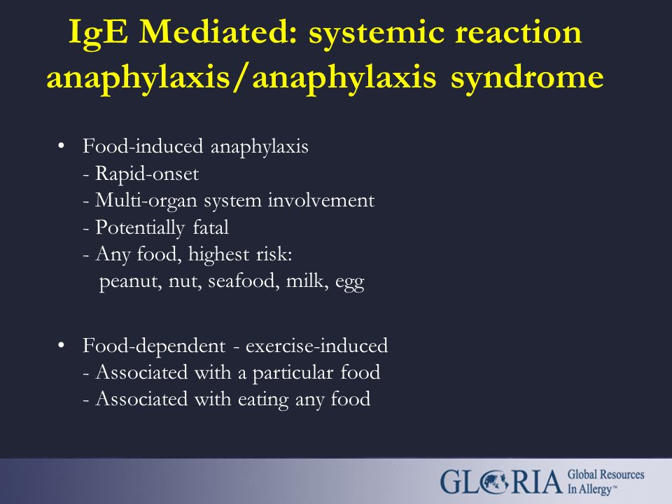 IgE Mediated: systemic reaction anaphylaxis/anaphylaxis syndrome
