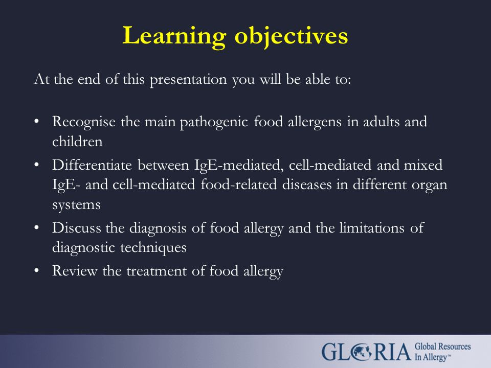 Learning objectives At the end of this presentation you will be able to: Recognise the main pathogenic food allergens in adults and children.