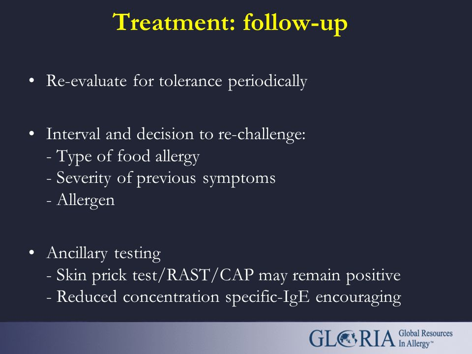 Treatment: follow-up Re-evaluate for tolerance periodically