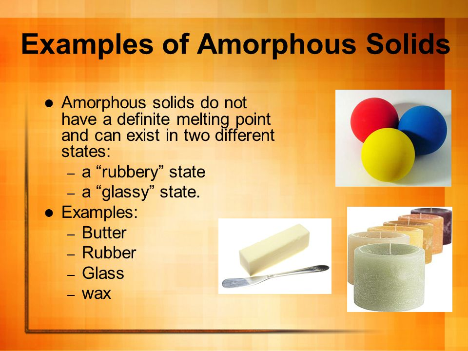 Examples of Amorphous Solids
