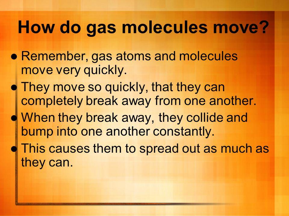How do gas molecules move