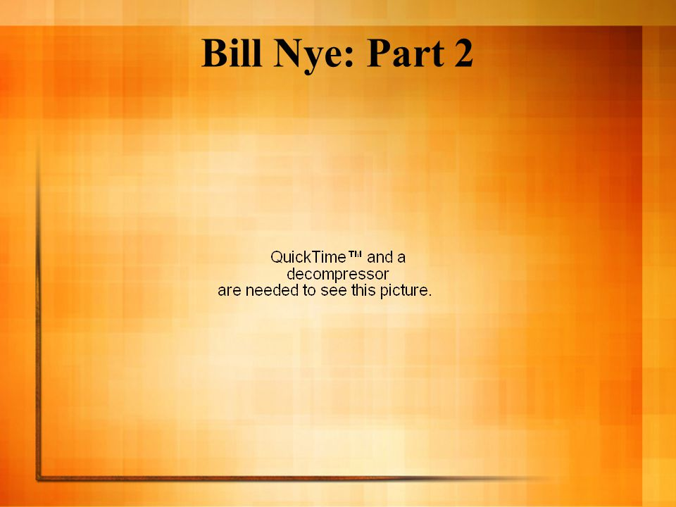 Bill Nye: Part 2