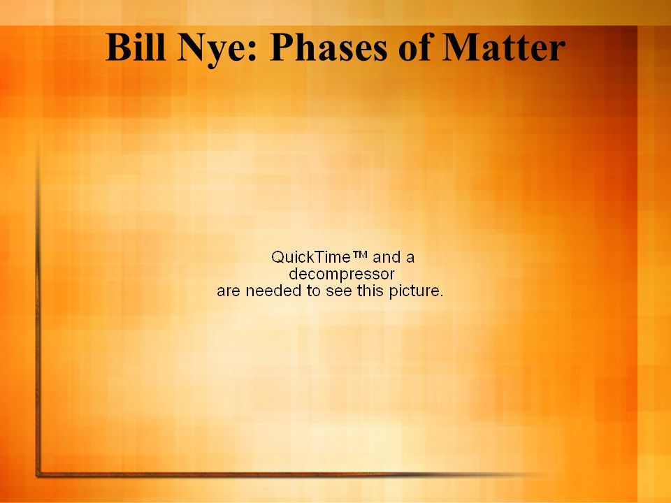 Bill Nye: Phases of Matter