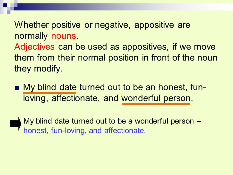 Whether positive or negative, appositive are normally nouns