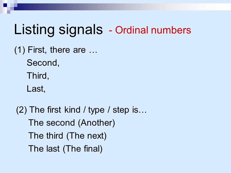 Listing signals - Ordinal numbers (1) First, there are … Second,