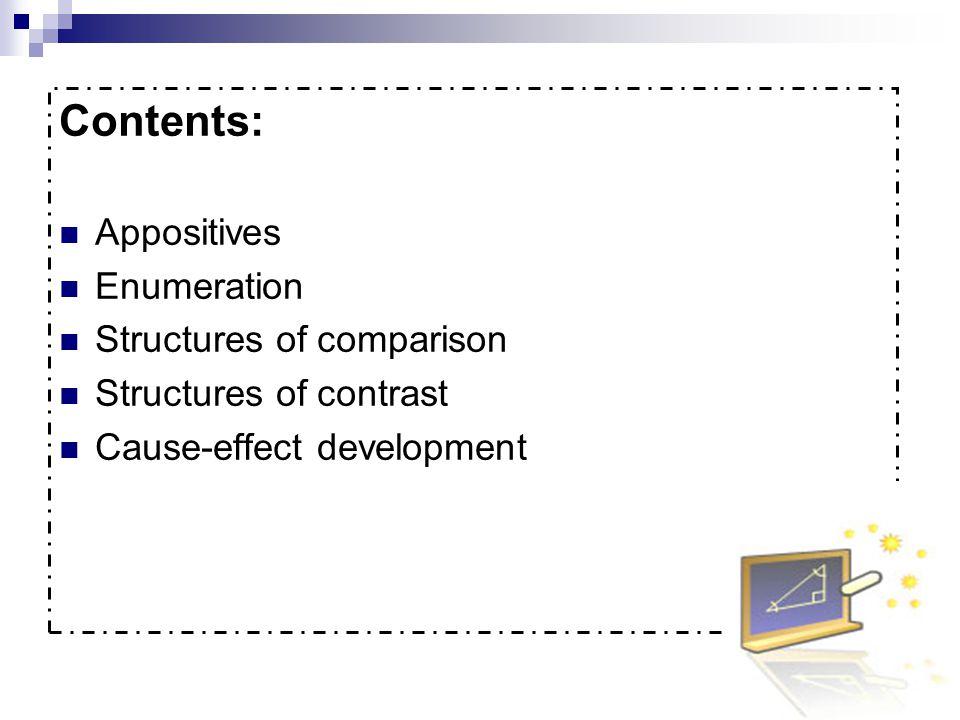 Contents: Appositives Enumeration Structures of comparison
