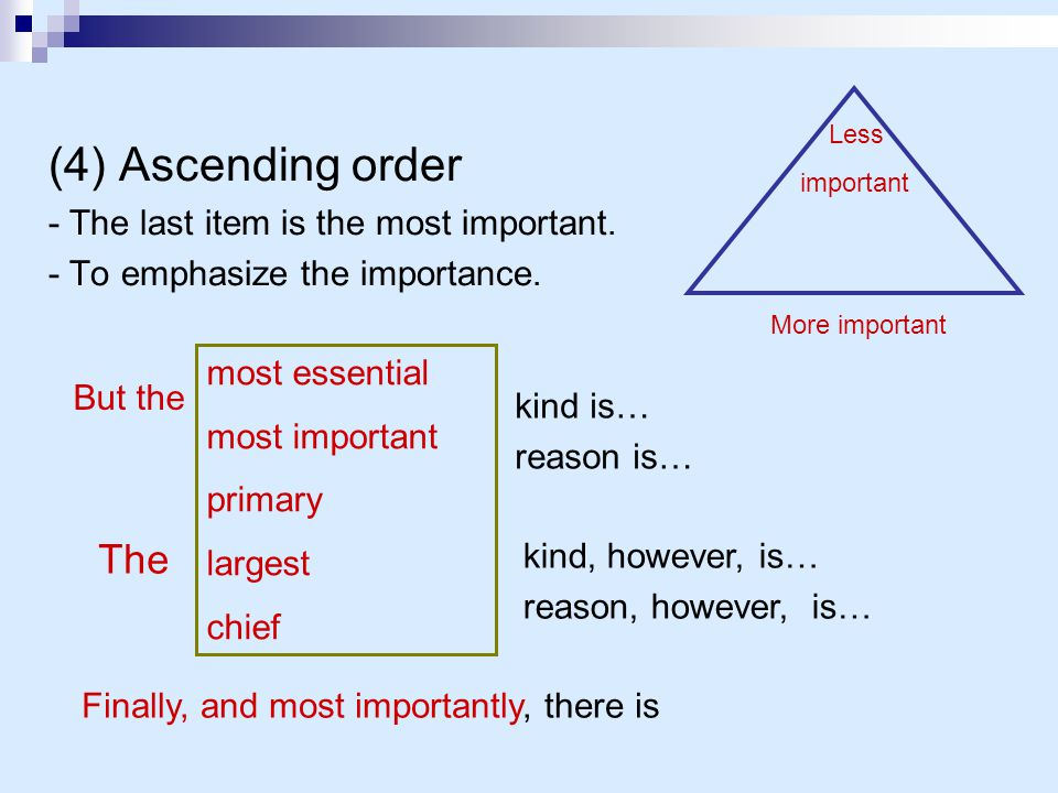 (4) Ascending order The - The last item is the most important.