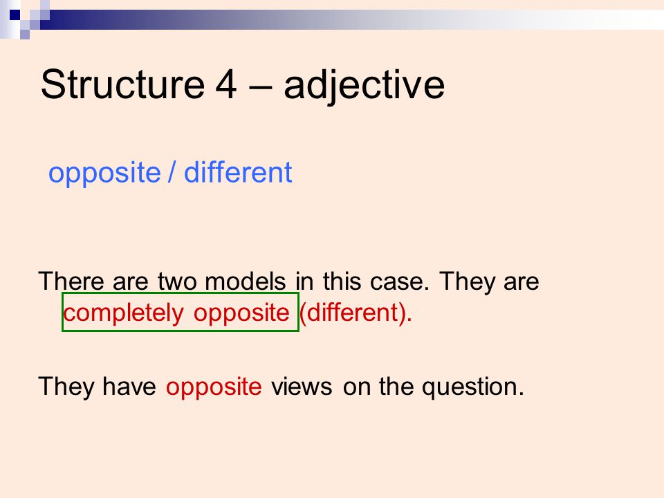 Structure 4 – adjective opposite / different